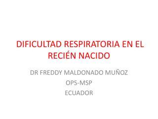 DIFICULTAD RESPIRATORIA EN EL RECI ÉN NACIDO