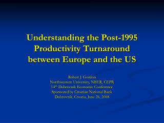 Understanding the Post-1995 Productivity Turnaround  between Europe and the US