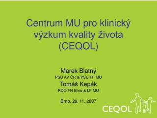 Centrum MU pro klinický výzkum kvality života (CEQOL)