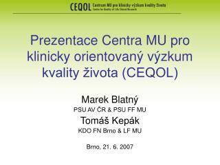 Prezentace Centra MU pro klinicky orientovaný výzkum kvality života (CEQOL)