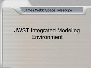 JWST Integrated Modeling Environment