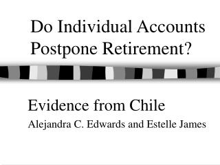 Do Individual Accounts Postpone Retirement?