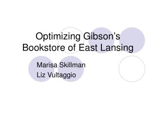 Optimizing Gibson s Bookstore of East Lansing
