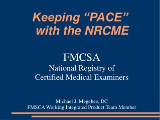 Keeping  PACE   with the NRCME