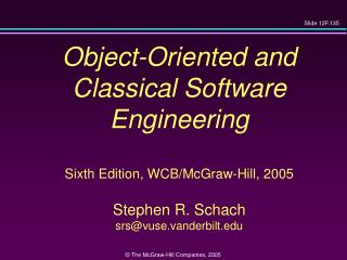 Object-Oriented and  Classical Software Engineering   Sixth Edition, WCB