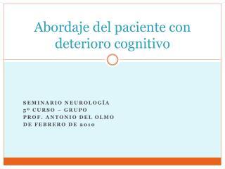 Abordaje del paciente con deterioro cognitivo