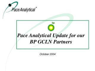 Pace Analytical Update for our BP GCLN Partners