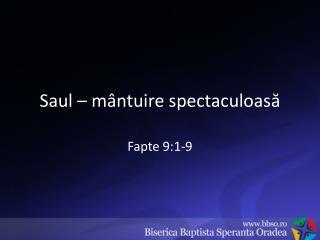 Saul – mântuire spectaculoasă