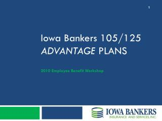 I owa  b ankers  105/125  Advantage  Plans