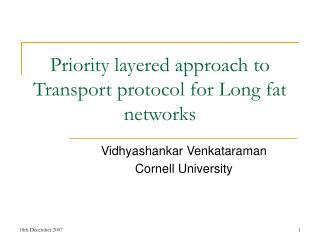 Priority layered approach to Transport protocol for Long fat networks