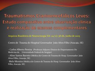Arquivos Brasileiros de Neurocirurgia Vol .24 (2); 58-66, Junho de 2005