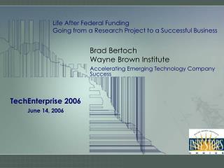 Brad Bertoch Wayne Brown Institute