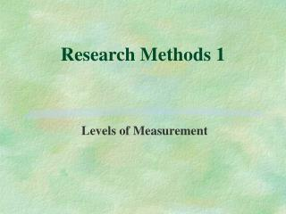 Research Methods 1
