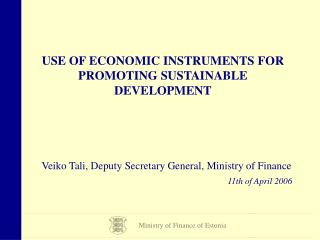 USE OF ECONOMIC INSTRUMENTS FOR PROMOTING SUSTAINABLE DEVELOPMENT
