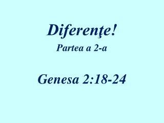Diferenţe ! Partea a 2-a