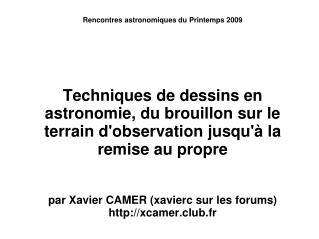 Rencontres astronomiques du Printemps 2009   Techniques de dessins en astronomie, du brouillon sur le terrain dobservati