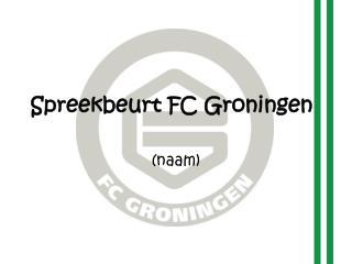 Spreekbeurt FC Groningen