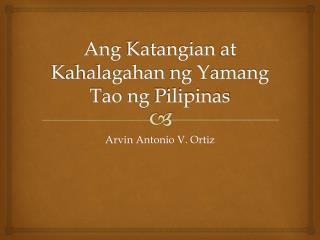 Ang Katangian  at  K ahalagahan ng Y amang T ao  ng Pilipinas