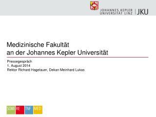 Medizinische Fakultät  an der Johannes Kepler Universität