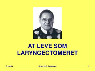 AT LEVE SOM LARYNGECTOMERET