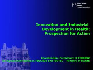 Innovation and Industrial  Development in Health: Prospection for Action