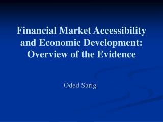 Financial Market Accessibility and Economic Development: Overview of the Evidence