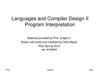 Languages and Compiler Design II Program Interpretation