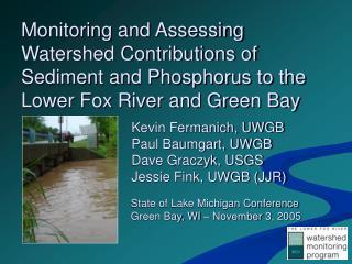 Kevin Fermanich, UWGB Paul Baumgart, UWGB Dave Graczyk, USGS Jessie Fink, UWGB (JJR)