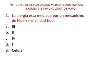 VI I  CURSO DE ACTUALIZACION MEDICA ENARM INP 2012 EXAMEN 3-B INMUNOLOGIA  04 MAYO