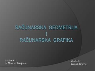 Računarska  geometrija i računarska  grafika