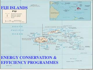 FIJI ISLANDS ENERGY CONSERVATION & EFFICIENCY PROGRAMMES
