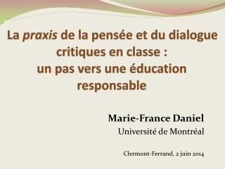 Marie-France Daniel Université de Montréal  Clermont-Ferrand, 2 juin 2014