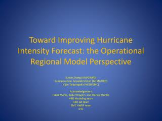 Toward Improving Hurricane Intensity Forecast: the Operational Regional Model Perspective