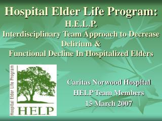 Caritas Norwood Hospital HELP Team Members 15 March 2007