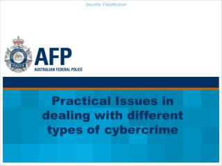 Practical Issues in dealing with different types of cybercrime