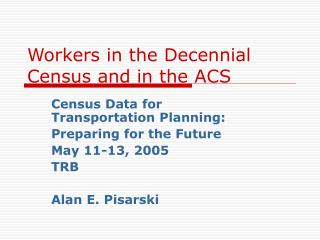 Workers in the Decennial Census and in the ACS