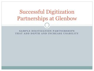 Successful Digitization Partnerships at Glenbow
