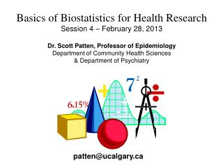 Basics of Biostatistics for Health Research Session 4 – February 28, 2013