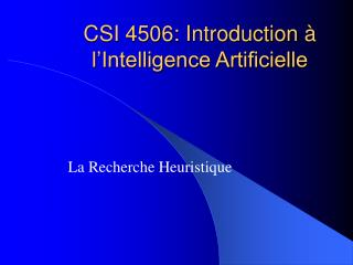 CSI 4506: Introduction  � l�Intelligence Artificielle