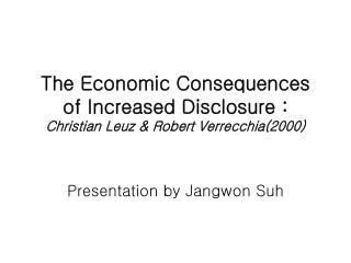 The Economic Consequences of Increased Disclosure : Christian Leuz & Robert Verrecchia(2000)