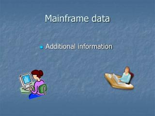 Mainframe data