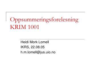 Oppsummeringsforelesning KRIM 1001