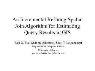 An Incremental Refining Spatial Join Algorithm for Estimating Query Results in GIS
