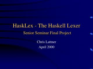 HaskLex - The Haskell Lexer Senior Seminar Final Project