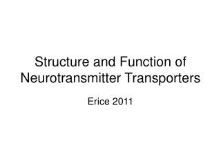 Structure and Function of Neurotransmitter Transporters