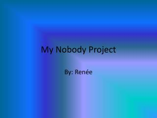 My Nobody Project