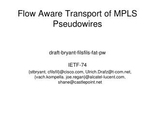 Flow Aware Transport of MPLS Pseudowires draft-bryant-filsfils-fat-pw IETF-74