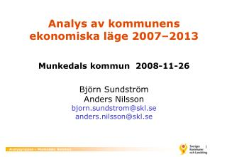 Analys av kommunens ekonomiska läge 2007–2013 Munkedals kommun  2008-11-26