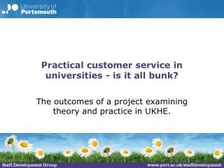 Practical customer service in universities - is it all bunk?