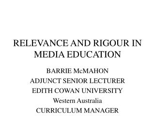 RELEVANCE AND RIGOUR IN MEDIA EDUCATION
